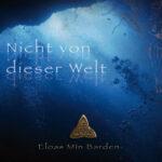Die neue CD ist da: NICHT VON DIESER WELT