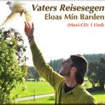 Vaters Reisesegen – das neue Lied von Eloas
